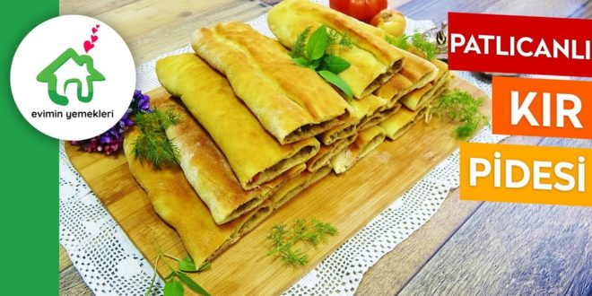 Patlıcanlı Kır Pidesi Tarifi