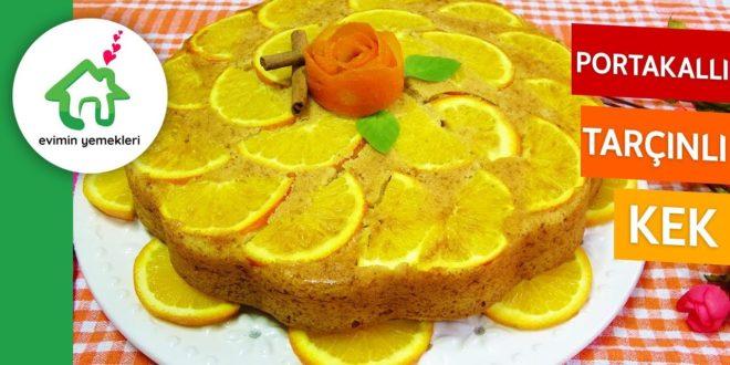 Tarçınlı Portakallı Kek Tarifi