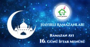 Ramazan Ayı 16. Günü İftar Menüsü