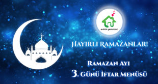 Ramazan Ayı 3. İftar Gün Menüsü