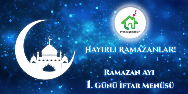 ramazan-1-gunu-iftar-menusu